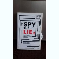 Spy the lie. fosti ofiteri cia te invata cum sa detectezi inselaciunile - Philip Houston, Michael Floyd
