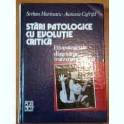 STARI PATOLOGICE CU EVOLUTIE CRITICA- ETIOPATOGENIE DIAGNOSTIC TRATAMENT ACTUAL- SERBAN MARINESCU SI ATANASIE CAFRITA, BUC.1996