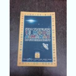 Stars traveler's, 13 moon almanac of synchronicity  (text in limba engleza)