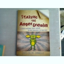 STARVING THE ANGER GREMLIN - KATE COLLINS DONNELLY  (CARTE IN LIMBA ENGLEZA)
