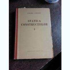 STATICA CONSTRUCTIILOR - ALEXANDRU A. GHEORGHIU  VOL.I
