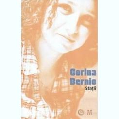 STATII - CORINA BERNIC
