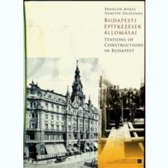 STATIONS OF CONSTRUCTIONS IN BUDAPEST - BRANCZIK MARTA  (CARTE FOTOGRAFIE, TEXT IN LIMBA ENGLEZA)