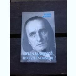 STEFAN BANULESCU SAU IPOTEZELE SCRISULUI - GEORGETE HORODINCA