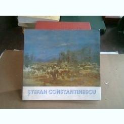 STEFAN CONSTANTINESCU - ALBUM EXPOZITIE RETROSPECTIVA