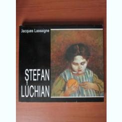 Stefan Luchian - Jacques Lassaign