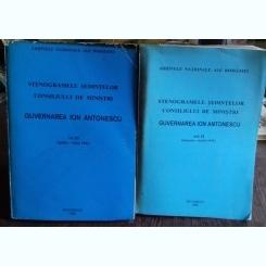 STENOGRAMELE SEDINTELOR CONSILIULUI DE MINISTRI. GUVERNAREA ION ANTONESCU  VOL.2 SI 3