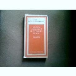 STIINTA ECONOMICA SI INTERESUL PUBLIC - JOHN KENNETH GALBRAITH