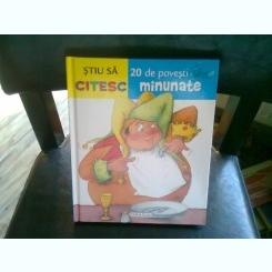STIU SA CITESC, 20 DE POVESTI MINUNATE