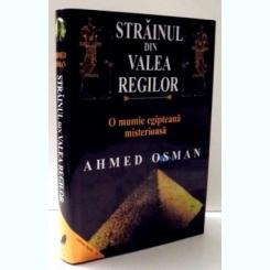 STRAINUL DIN VALEA REGILOR , O MUMIE EGIPTEANA MISTERIOASA DE AHMED OSMAN