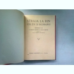 STRAJA LA RIN. CELTII SI ROMANII - MEMORIILE LUI C. JULIUS CAESAR SI AULUS HIRTIUS