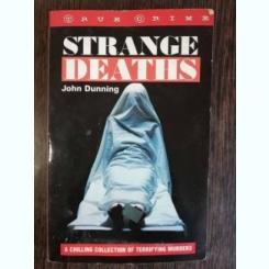STRANGE DEATHS - JOHN DUNNING