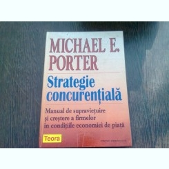STRATEGIA CONCURENTIALA - MICHAEL E. PORTER