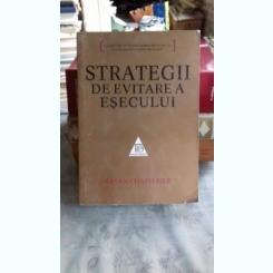 STRATEGII DE EVITARE A ESECULUI - SAYAN CHATTERJEE