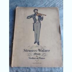 STRAUSS-WALZER, ALBUM FUR VIOLINE AND PIANO (PARTITURI)