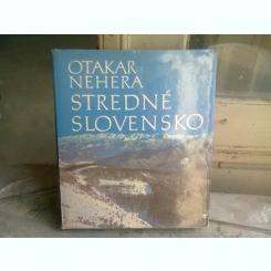 STREDNE SLOVENSKO - OTAKAR NEHERA  (CARTE DE FOTOGRAFIE)