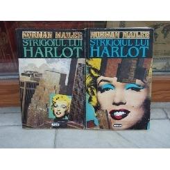 STRIGOIUL LUI HARLOT , NORMAN MAILER , 2 VOLUME