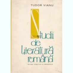STUDII DE LITERATURA ROMANA-TUDOR VIANU