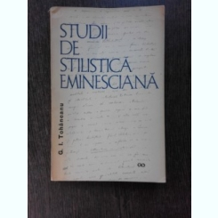 STUDII DE STILISTICA EMINESCIANA - G.I. TOHANEANU