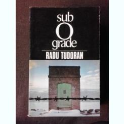 SUB 0 GRADE - RADU TUDORAN   VOL.VII - SFARSIT DE MILENIU