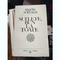 SUFLETE, BUN LA TOATE - MARIN SORESCU