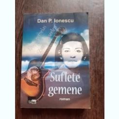 SUFLETE GEMENE - DAN P. IONESCU