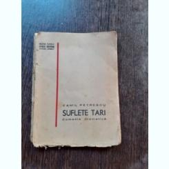 SUFLETE TARI, COMEDIE DRAMATICA - CAMIL PETRESCU EDITIA A II-A
