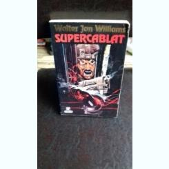 SUPERCABLAT - WALTER JON WILLIAMS