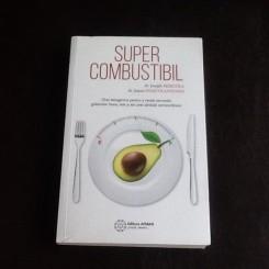 Supercombustibil - Joseph Mercola, James Dinicolantonio