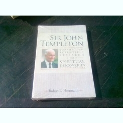 SUPPORTING SCIENTIFIC RESEARCH FOR SPIRITUAL DISCOVERIES - SIR JOHN TEMPLETON  (CARTE IN LIMBA ENGLEZA)