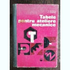 TABELE PENTRU ATELIERE MECANICE - V.BUZATU /C.ZENOVEI