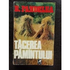 TACEREA PAMINTULUI - B. PANDELEA