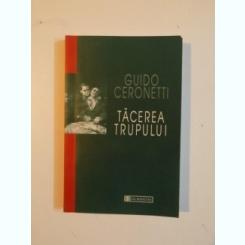 TACEREA TRUPULUI DE GUIDO CERONETTI , 2002
