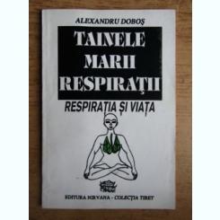 TAINELE MARII RESPIRATII, RESPIRATIA SI VIATA - ALEXANDRU DOBOS