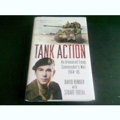 TANK ACTION. An Armoured Troop Commander's War 1944-45  - DAVID RENDER