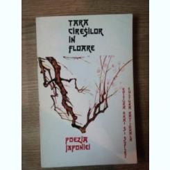TARA CIRESILOR IN FLOARE . POEZIA JAPONIEI de ION ACSAN , 1995