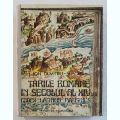 TARILE ROMANE IN SECOLUL AL XIV - LEA , CODEX LATINUS PARISINUS DE ION DUMITRIU - SNAGOV , 1979