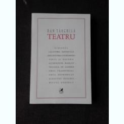 TEATRU - DAN TARCHILA  (CU DEDICATIE)