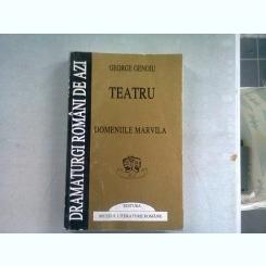 TEATRU. DOMENIILE MARVILA - GEORGE GENOIU  (DEDICATIE)