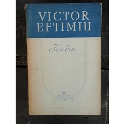 TEATRU - VICTOR EFTIMIU