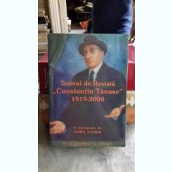 TEATRUL DE REVISTA CONSTANTIN TANASE 1919-2000 - AUREL STORIN