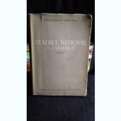 TEATRUL NATIONAL I.L.CARAGIALE. MONOGRAFIE - SIMION ALTERESCU, FLORIN TORNEA