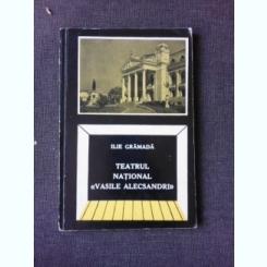 TEATRUL NATIONAL VASILE ALECSANDRI, IASI, 1816-1966 - ILIE GRAMADA