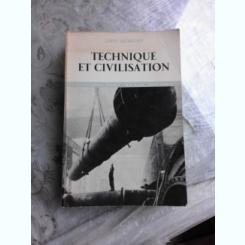TECHNIQUE ET CIVILISATION - LEWIS MUMFORD  (CARTE IN LIMBA FRANCEZA)