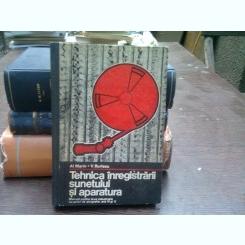 Tehnica inregistrarii sunetului si aparatura - Al. Marin  (manual liceu)