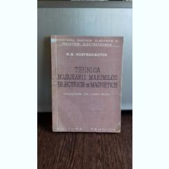TEHNICA MASURARII MARIMILOR ELECTRICE SI MAGNETICE - N.G. VOSTROCNUTOV