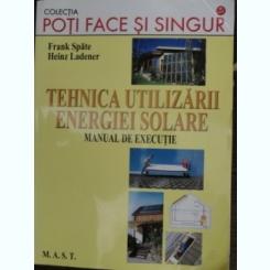 Tehnica utilizarii energiei solare - Frank Spate
