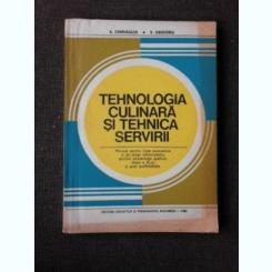 Tehnologia culinara si tehnica servirii ,1980/- A.Chirvasuta