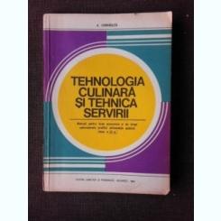 TEHNOLOGIA CULINARA SI TEHNICA SERVIRII - MANUAL PENTRU LICEE ECONOMICE SI DE DREPT ADMINISTRATIV , PROFILUL ALIMENTATIE PUBLICA , CLASA A XI -A SI SCOLI PROFESIONALE DE A . CHIRVASUTA SI V . GRIGORIU , 1980