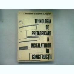 TEHNOLOGIA DE PREFABRICARE A INSTALATIILOR IN CONSTRUCTII - I. IONESCU
